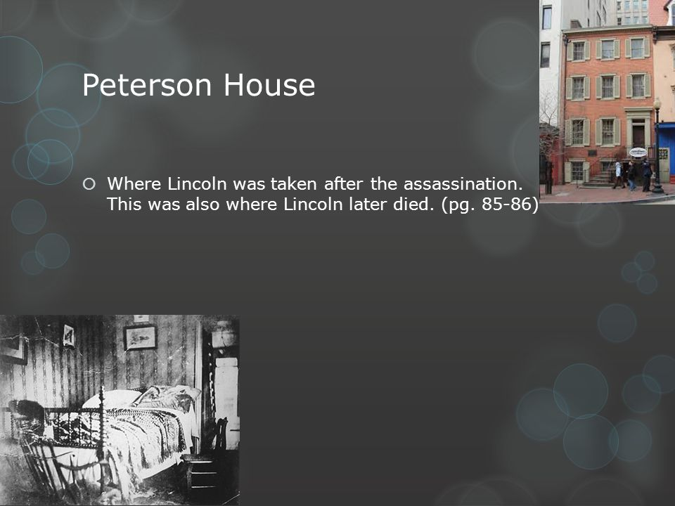 Peterson House Where Lincoln was taken after the assassination.
