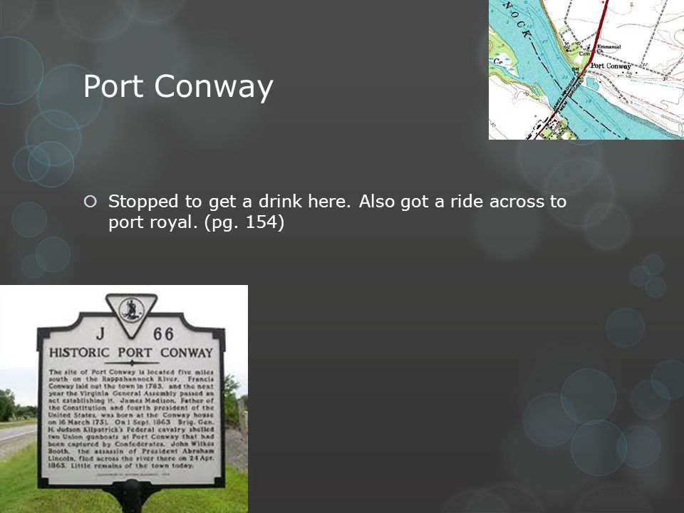 Port Conway Stopped to get a drink here. Also got a ride across to port royal. (pg. 154)