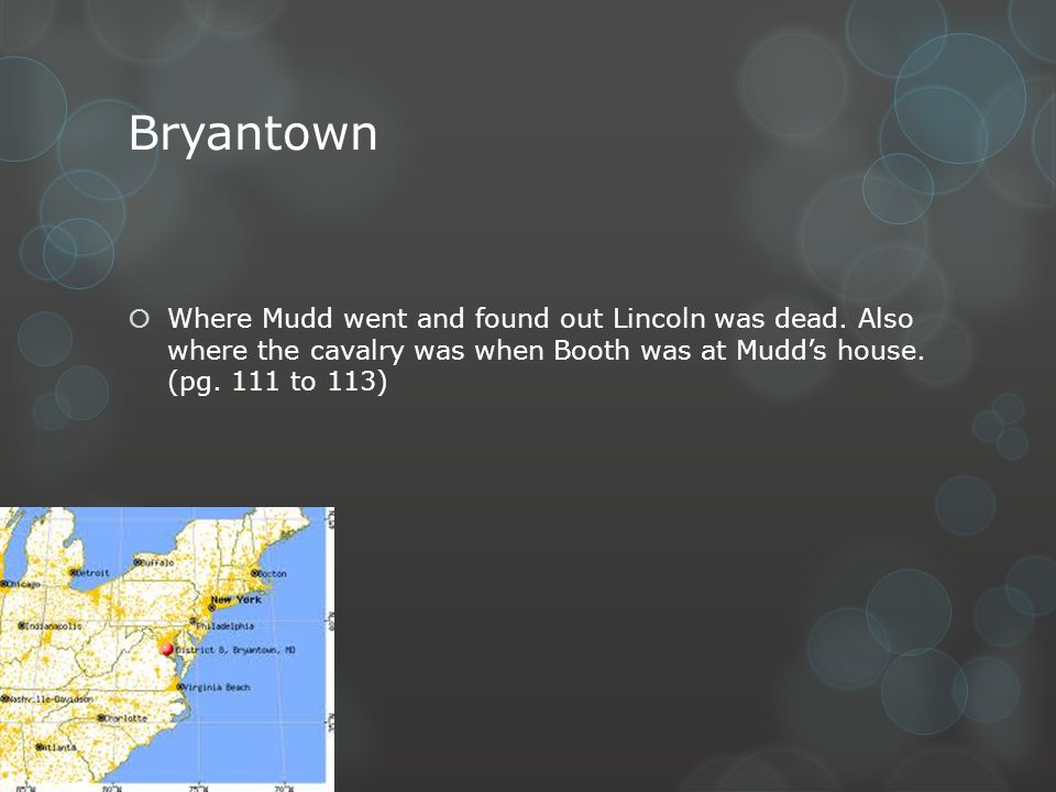 Bryantown Where Mudd went and found out Lincoln was dead.