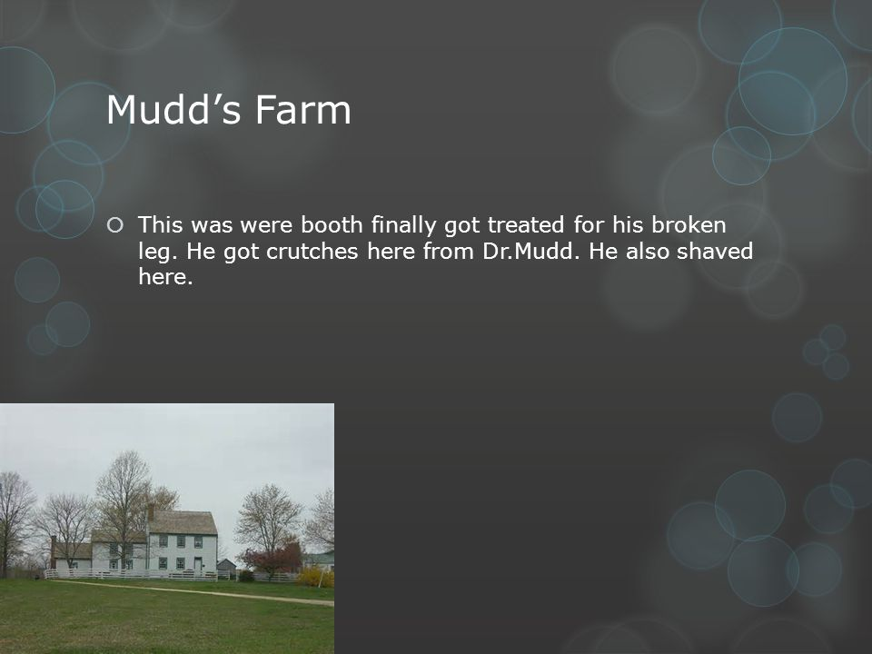 Mudd's Farm This was were booth finally got treated for his broken leg.