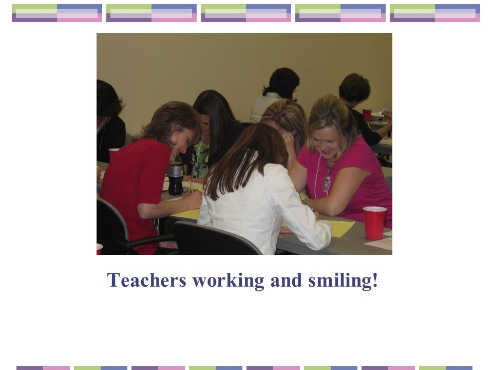 Teachers working and smiling!