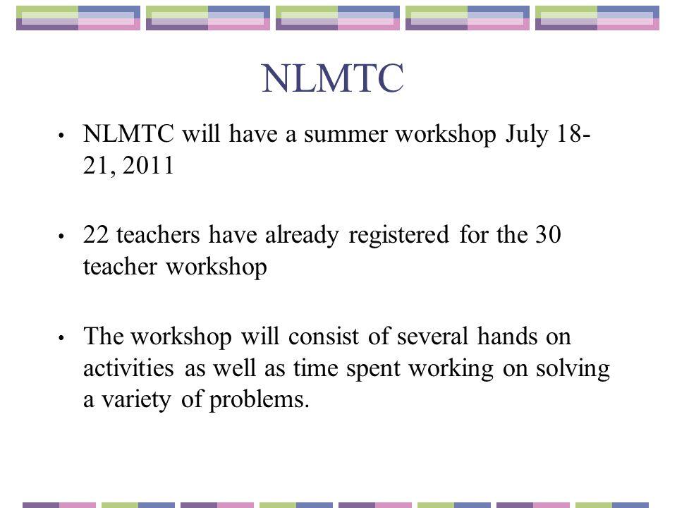 NLMTC NLMTC will have a summer workshop July 18-21, 2011