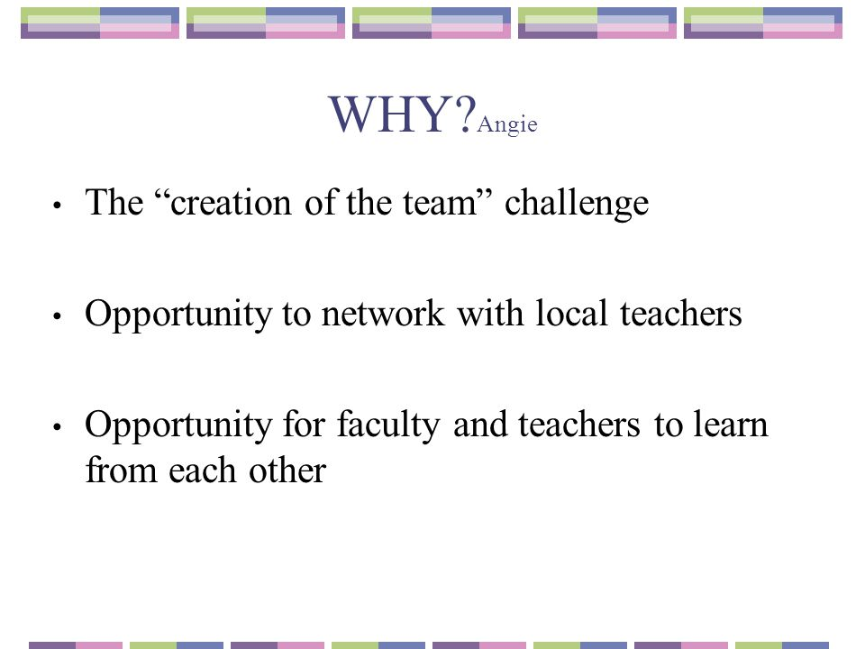 WHY Angie The creation of the team challenge