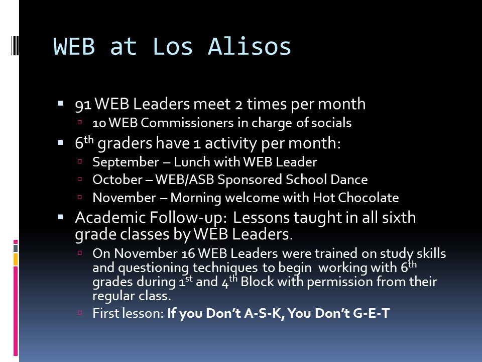 WEB at Los Alisos 91 WEB Leaders meet 2 times per month