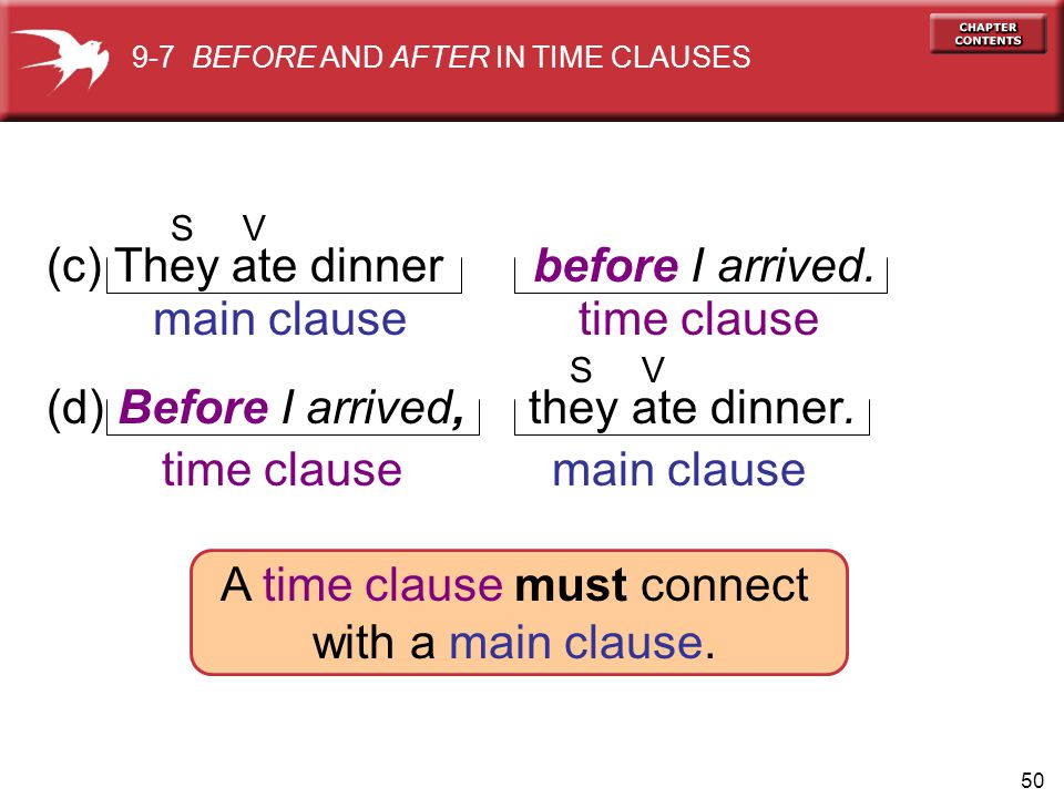 A time clause must connect with a main clause.