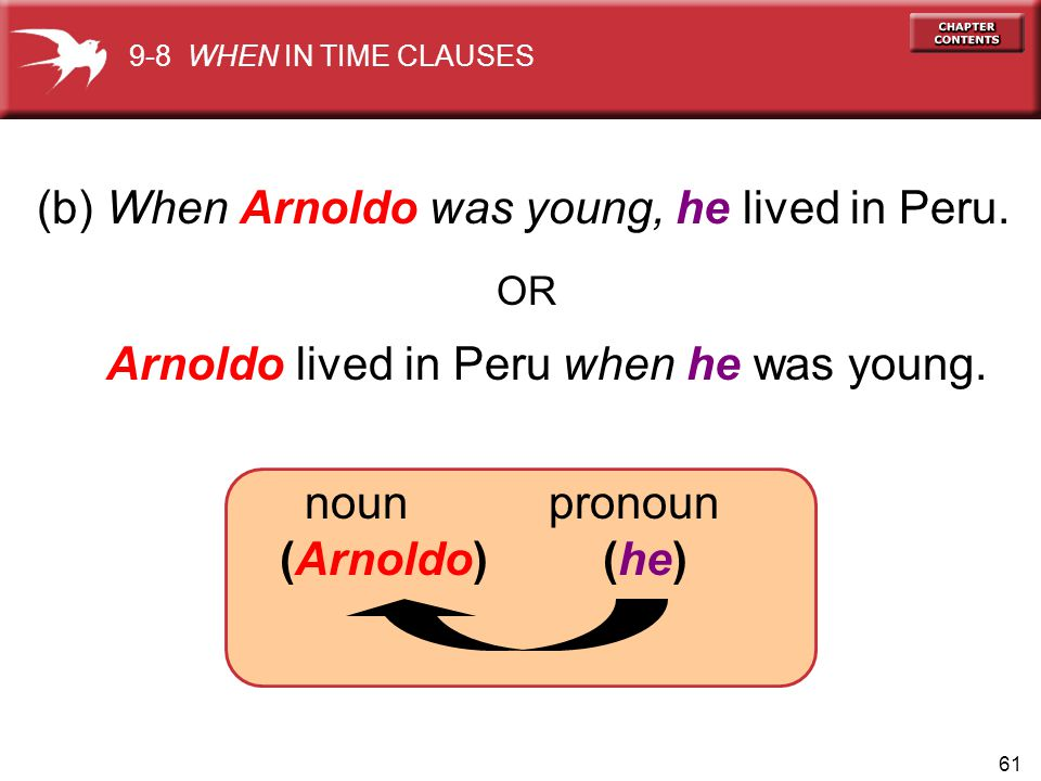 (b) When Arnoldo was young, he lived in Peru.