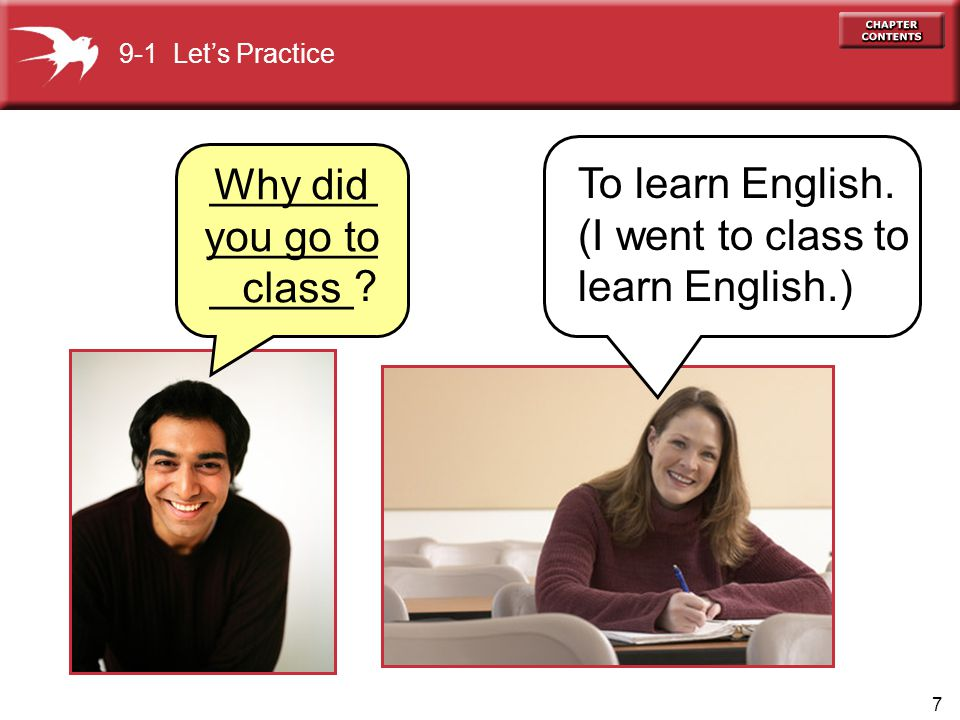 ____________________ To learn English. (I went to class to