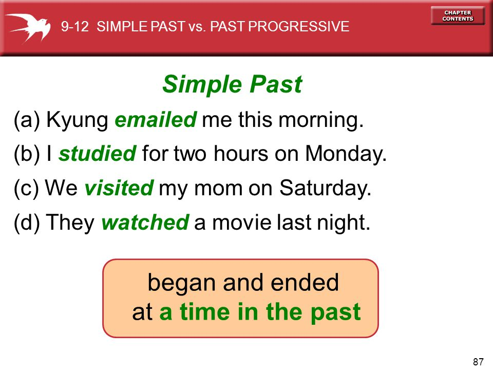 Simple Past began and ended at a time in the past