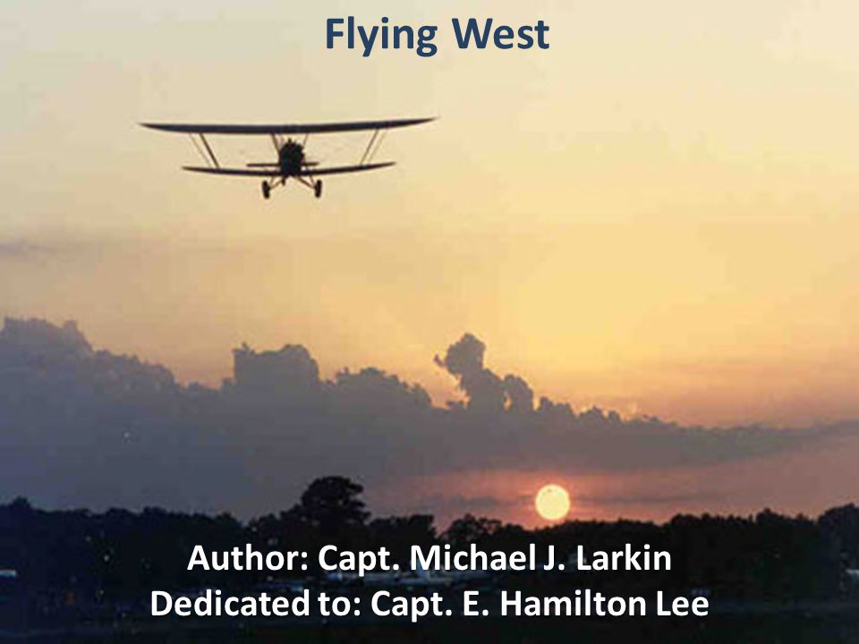 Author: Capt. Michael J. Larkin Dedicated to: Capt. E. Hamilton Lee