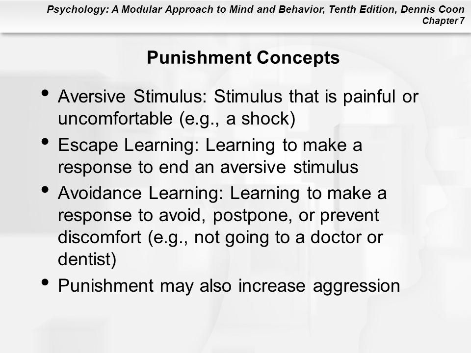 Punishment Concepts Aversive Stimulus: Stimulus that is painful or uncomfortable (e.g., a shock)