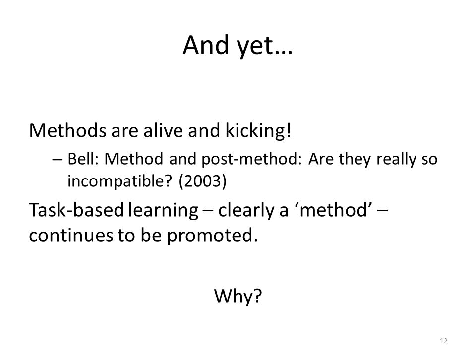 And yet… Methods are alive and kicking!