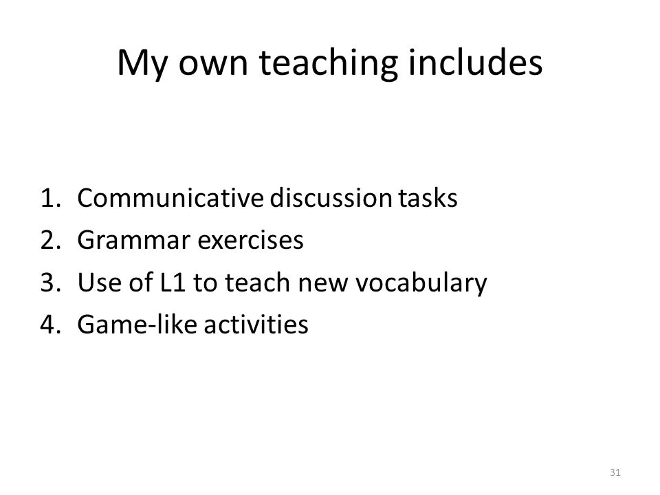 My own teaching includes