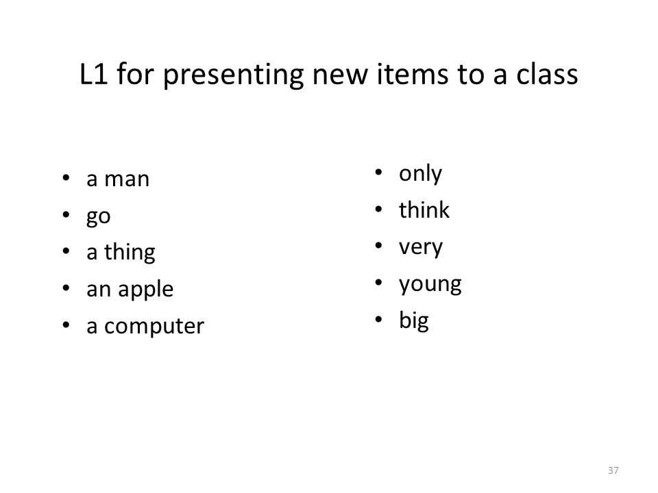 L1 for presenting new items to a class