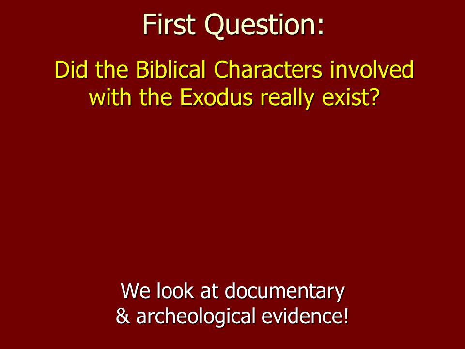 We look at documentary & archeological evidence!