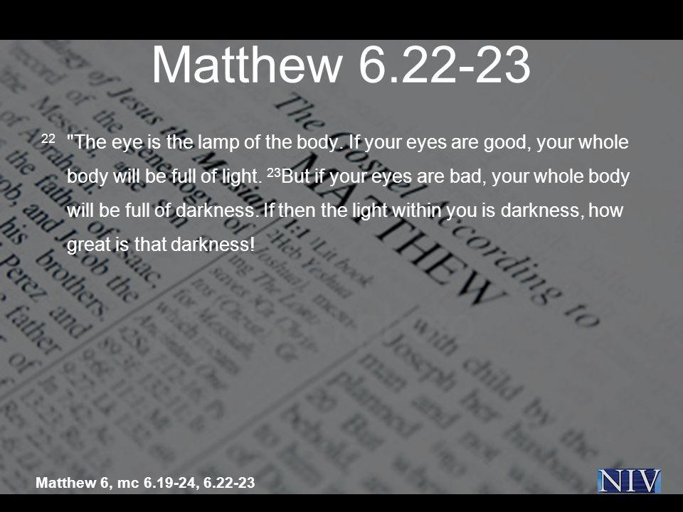 Matthew 6.22-23