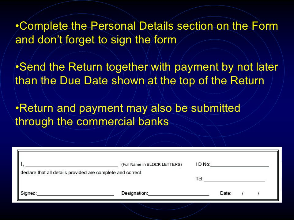 Complete the Personal Details section on the Form and don't forget to sign the form