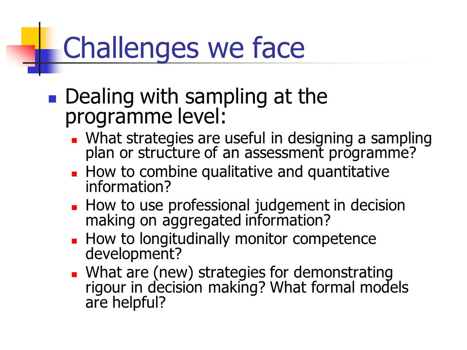 Challenges we face Dealing with sampling at the programme level: