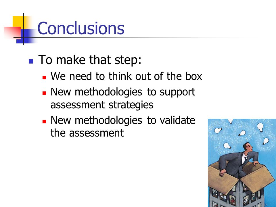 Conclusions To make that step: We need to think out of the box