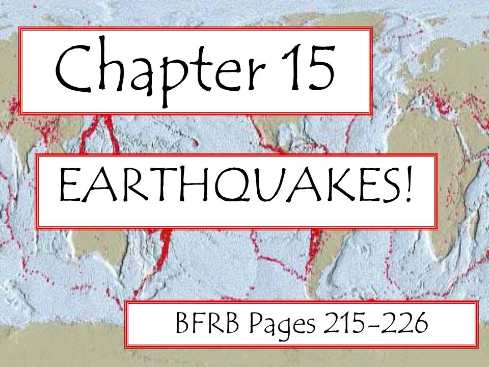 Chapter 15 EARTHQUAKES! BFRB Pages