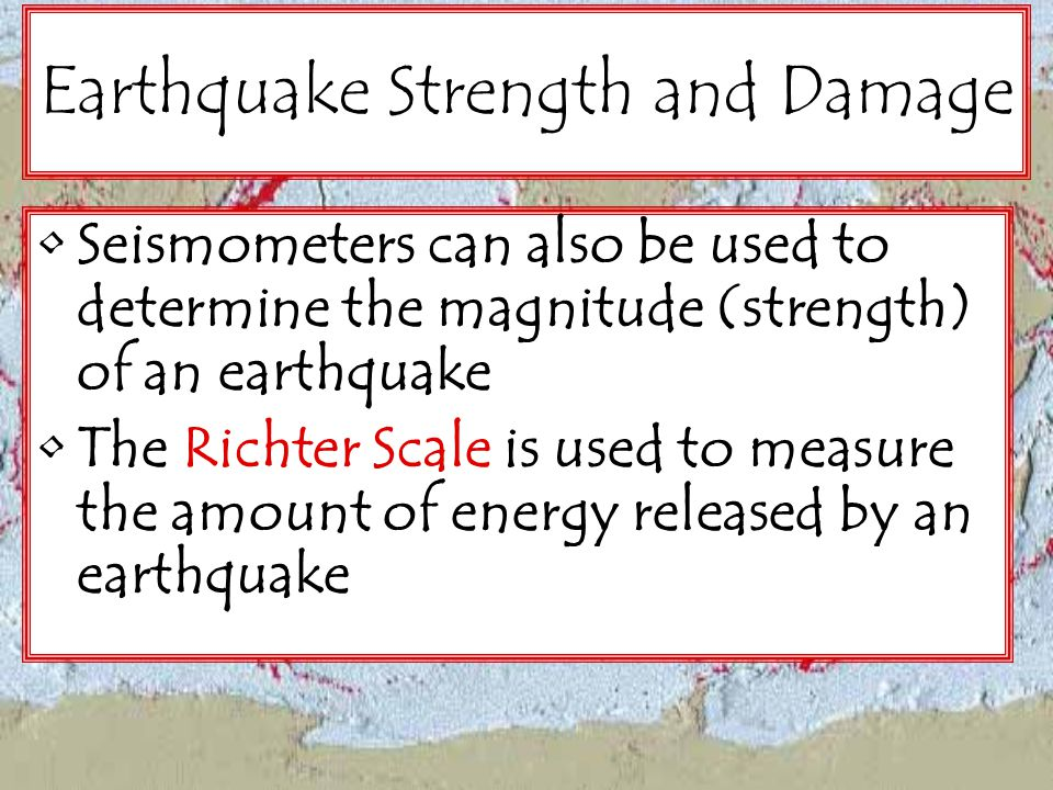 Earthquake Strength and Damage