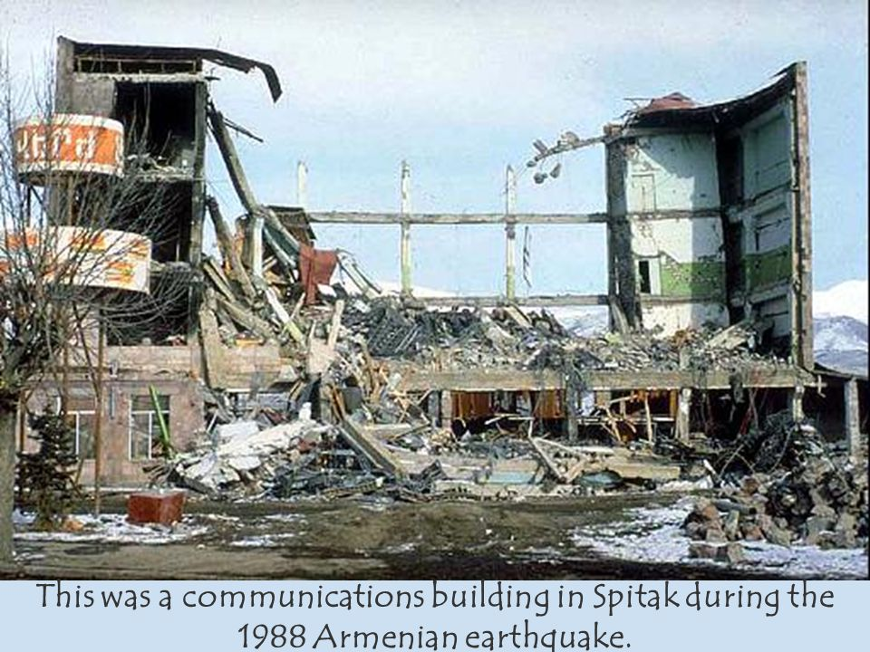 This was a communications building in Spitak during the 1988 Armenian earthquake.