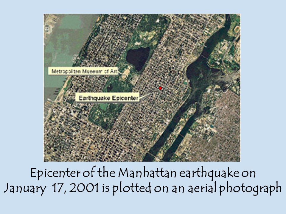 Epicenter of the Manhattan earthquake on January 17, 2001 is plotted on an aerial photograph