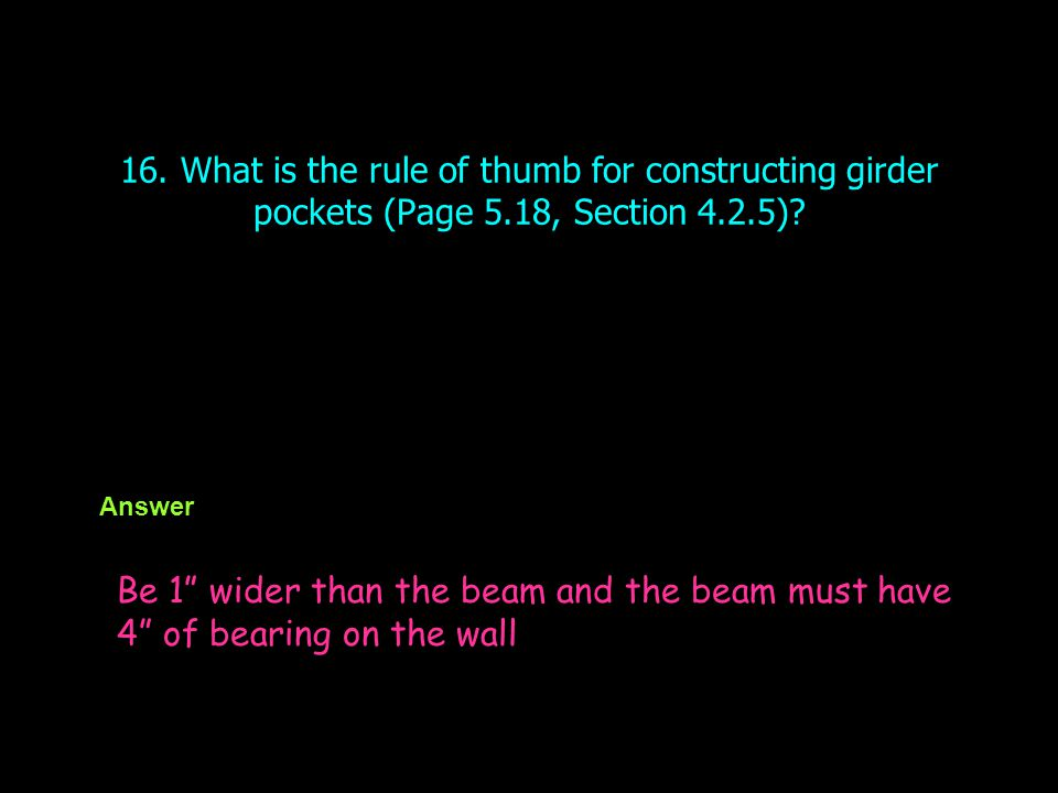 16. What is the rule of thumb for constructing girder pockets (Page 5