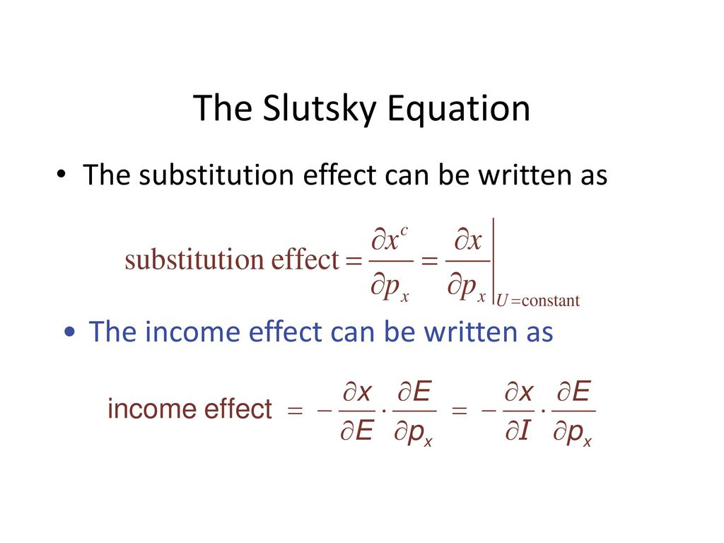 The Slutsky Equation The substitution effect can be written as