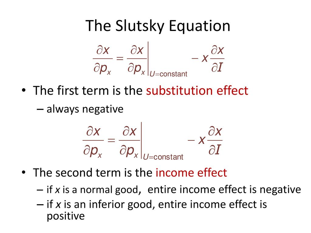 The Slutsky Equation The first term is the substitution effect