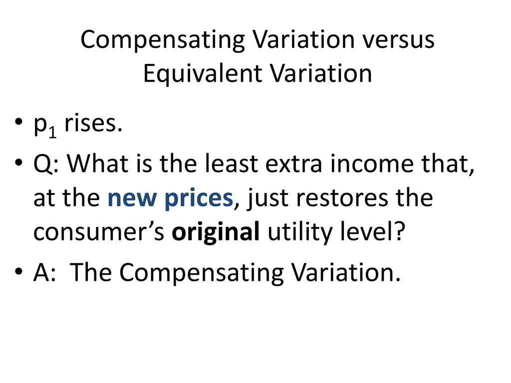 Compensating Variation versus Equivalent Variation