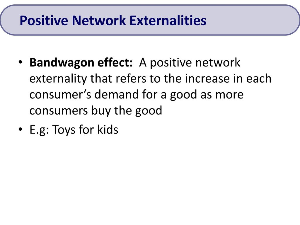 Positive Network Externalities