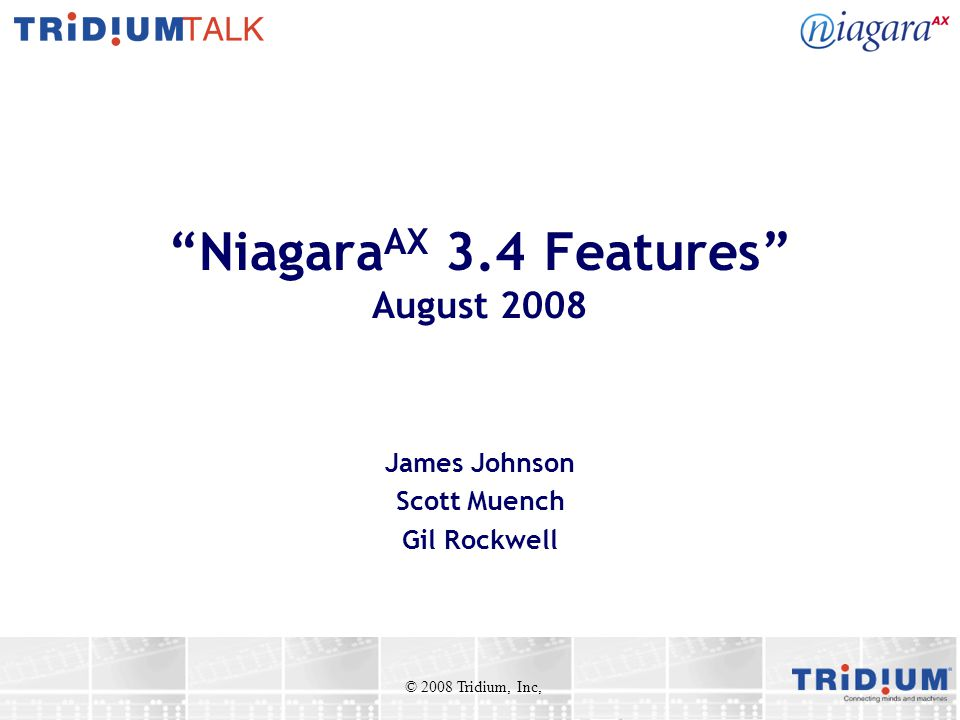 NiagaraAX 3.4 Features August 2008