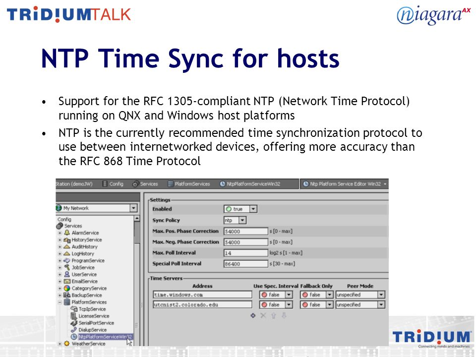 NTP Time Sync for hosts Support for the RFC 1305-compliant NTP (Network Time Protocol) running on QNX and Windows host platforms.