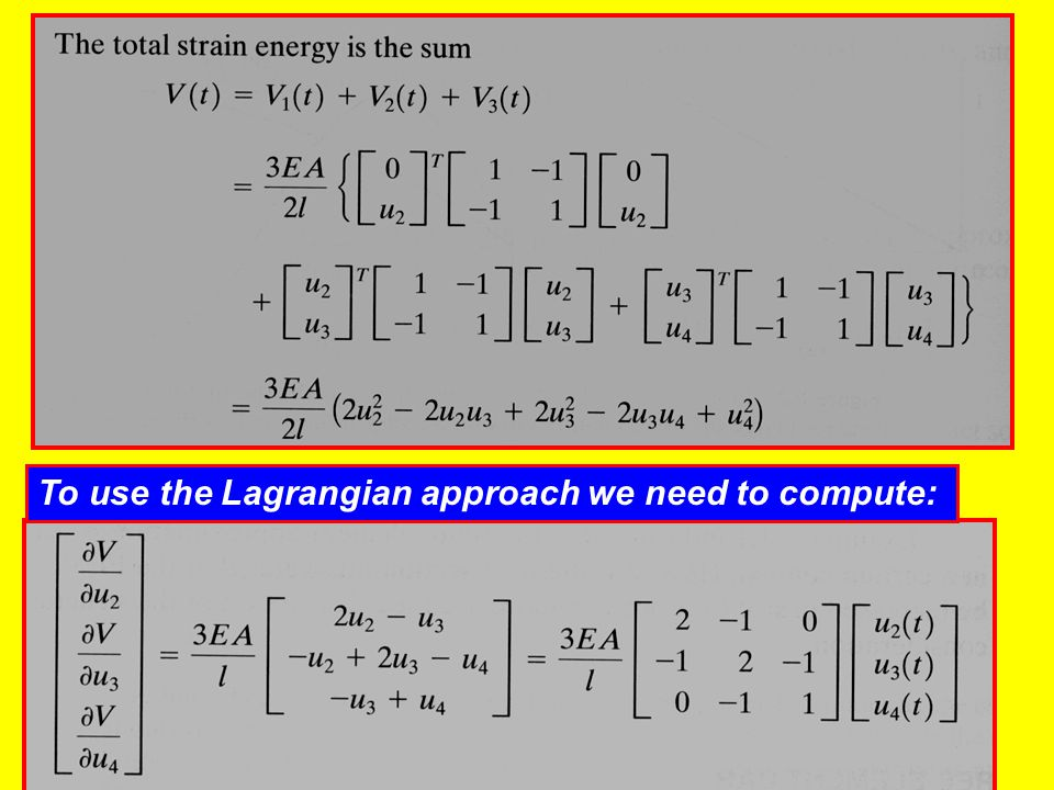To use the Lagrangian approach we need to compute: