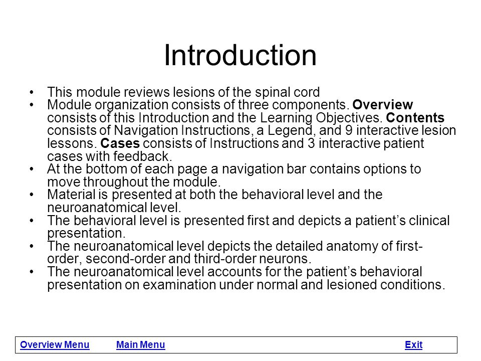 Introduction This module reviews lesions of the spinal cord