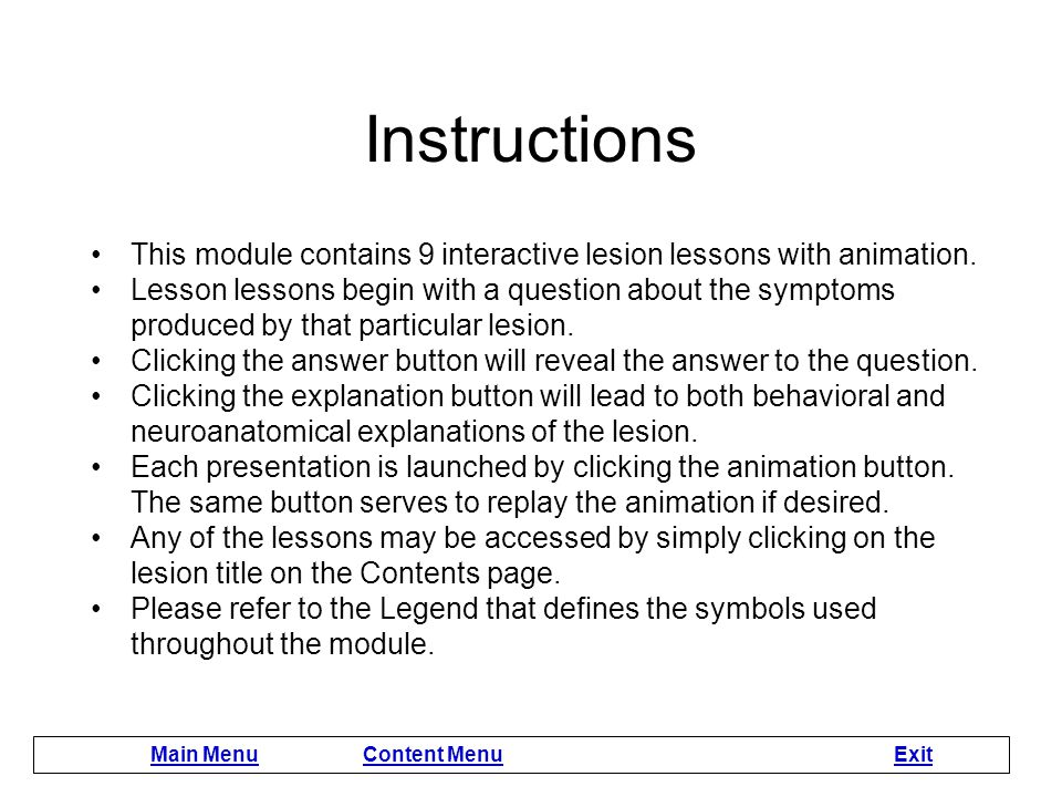 Instructions This module contains 9 interactive lesion lessons with animation.