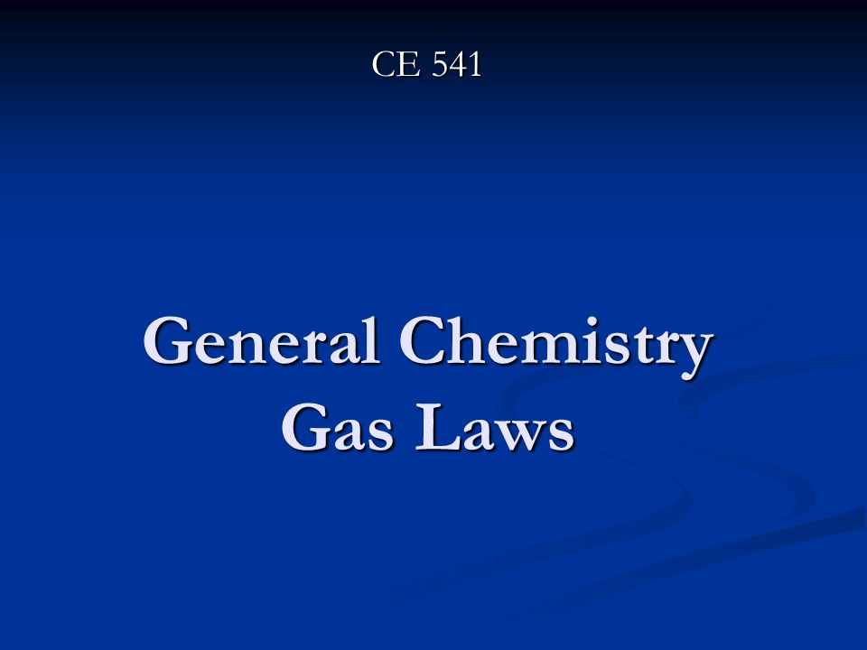 General Chemistry Gas Laws