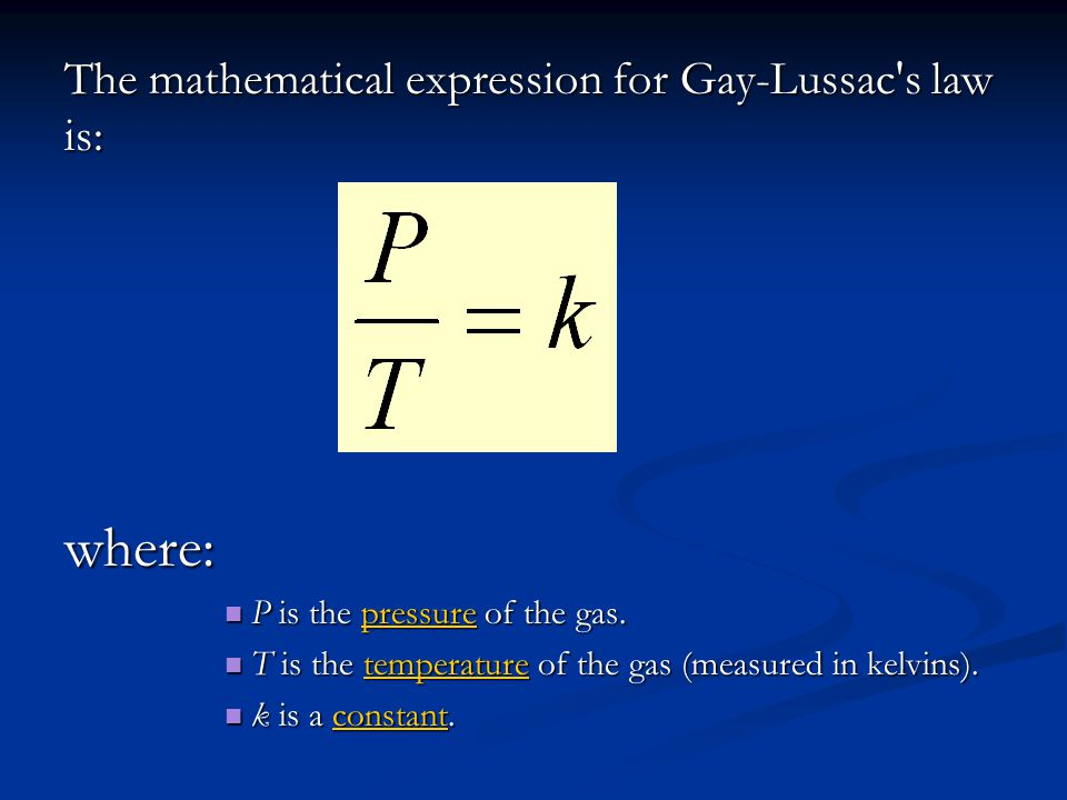 where: The mathematical expression for Gay-Lussac s law is: