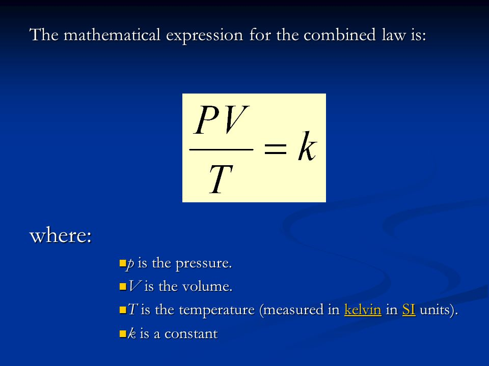 where: The mathematical expression for the combined law is: