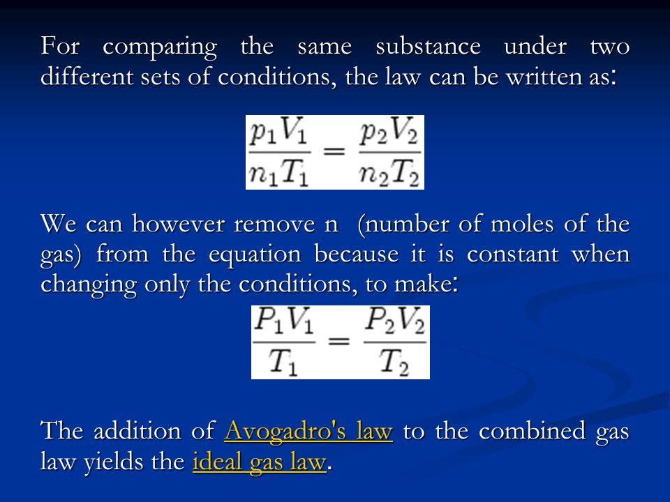 For comparing the same substance under two different sets of conditions, the law can be written as:
