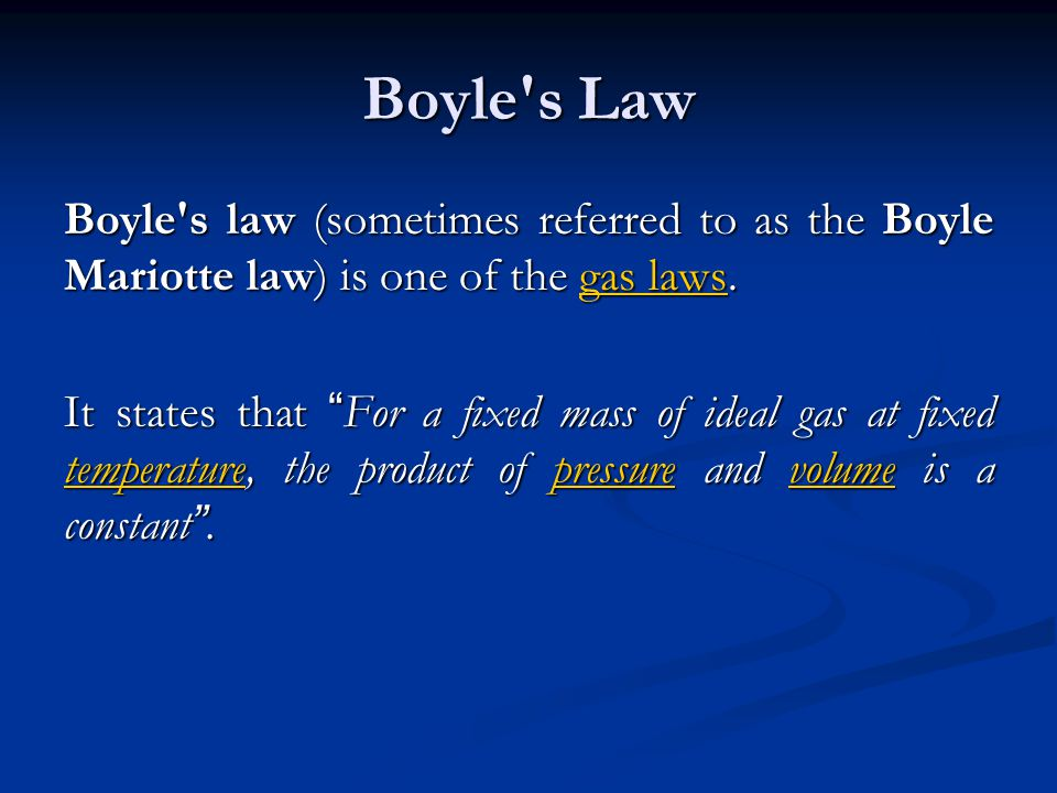 Boyle s Law Boyle s law (sometimes referred to as the Boyle Mariotte law) is one of the gas laws.