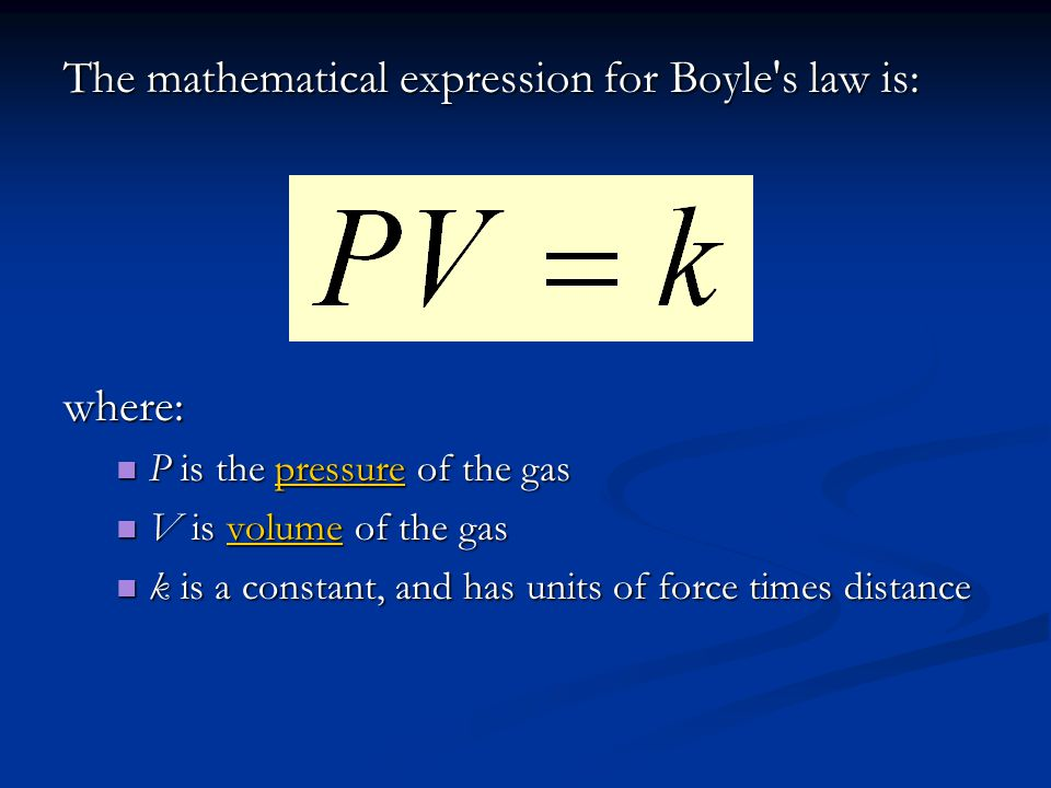 The mathematical expression for Boyle s law is:
