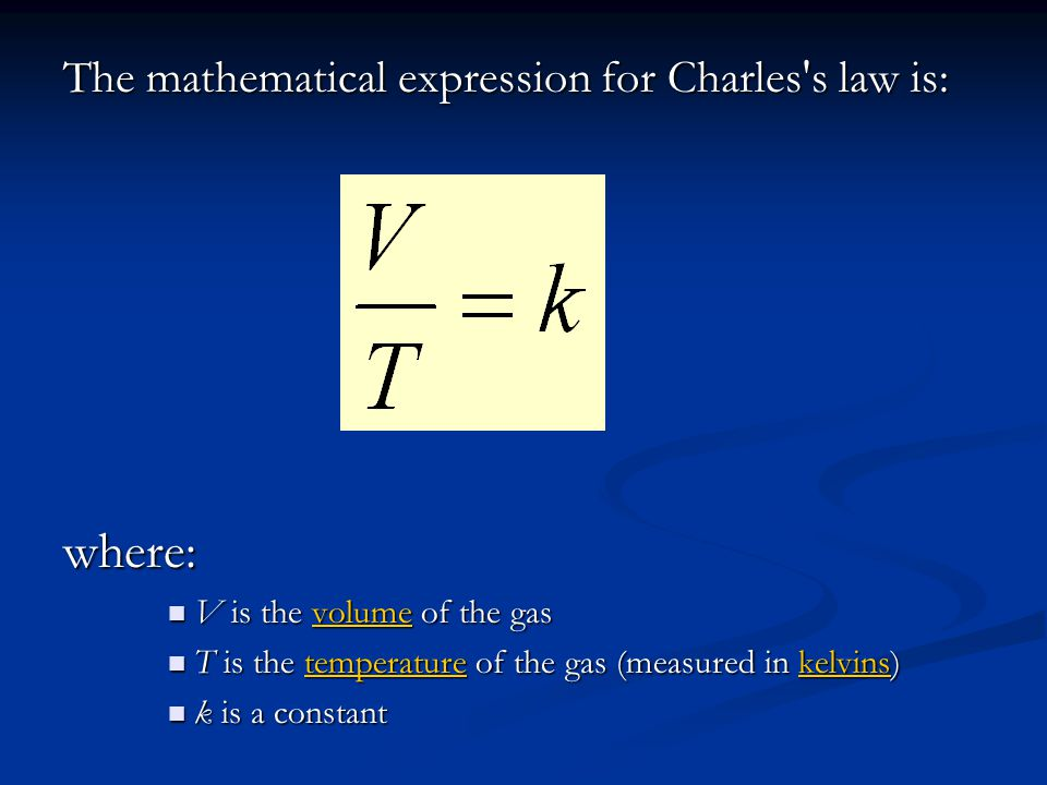 where: The mathematical expression for Charles s law is: