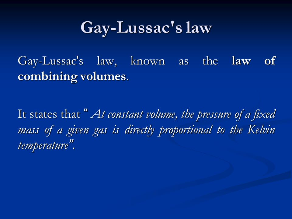 Gay-Lussac s law Gay-Lussac s law, known as the law of combining volumes.
