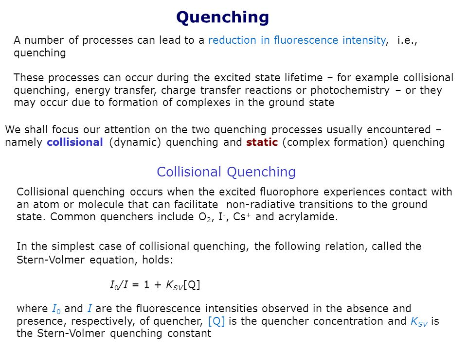 Quenching Collisional Quenching I0/I = 1 + KSV[Q]
