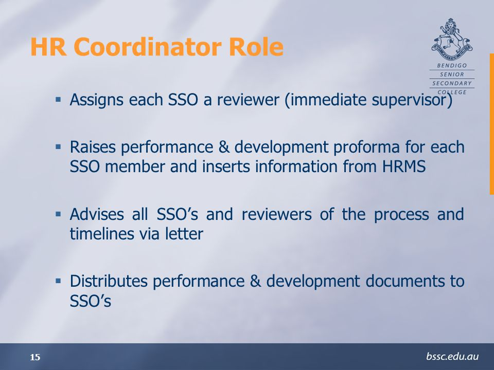HR Coordinator Role Assigns each SSO a reviewer (immediate supervisor)