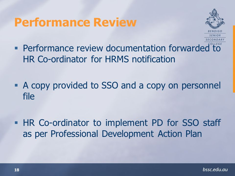 Performance Review Performance review documentation forwarded to HR Co-ordinator for HRMS notification.