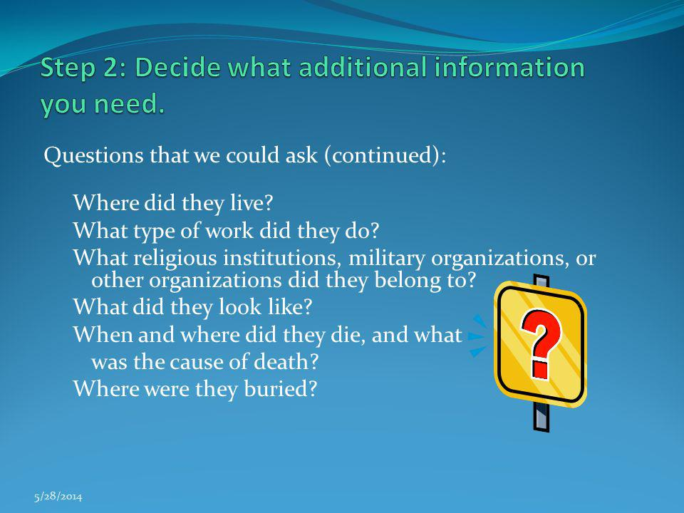 Step 2: Decide what additional information you need.