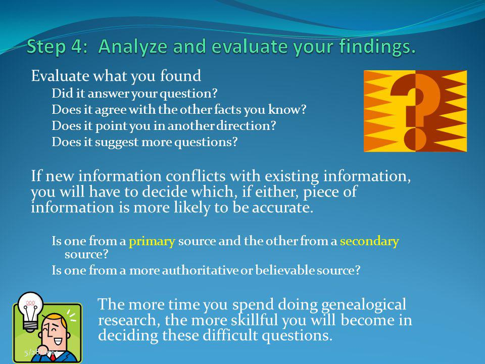 Step 4: Analyze and evaluate your findings.