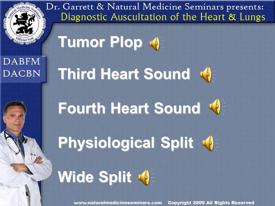Tumor Plop Third Heart Sound Fourth Heart Sound Physiological Split Wide Split